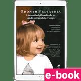 odontopediatria-a-transdisciplinaridade-na-saude-integral-da-crianca-1º-edicao
