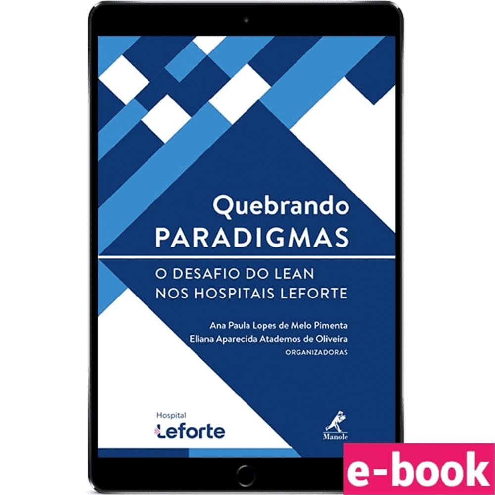 quebrando-paradigmas-o-desafio-do-lean-nos-hospitais-leforte-1º-edicao_optimized.png