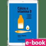 Calcio-e-vitamina-d-fisiologia-nutricao-e-doencas-associadas-1º-edicao-min.png