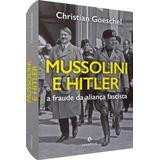 mussolin-e-hitler-a-fraude-da-alianca-fascista.jpg