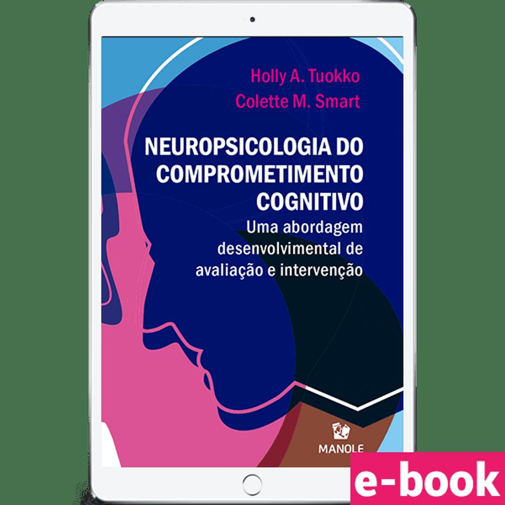 neuropsicologia-do-comprometimento-cognitivo-uma-abordagem-desenvolvimental-de-avaliacao-e-intervencao-1-edicao