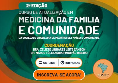 CURSO DE ATUALIZAÇÃO EM MEDICINA DE FAMÍLIA E COMUNIDADE DA SBMFC - 2ª EDIÇÃO