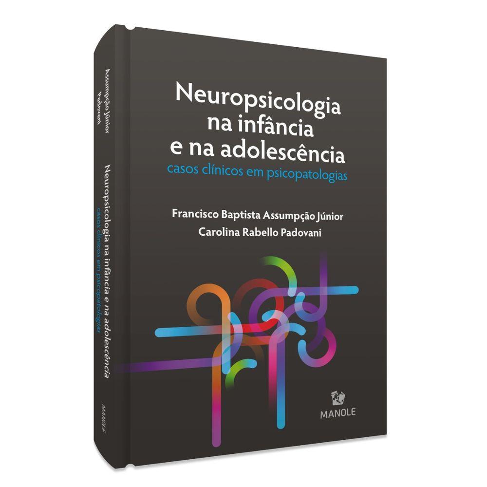 neuropsicologia-na-infancia-e-na-adolescencia-casos-clinicos-em-psicopatologias-1-edicao